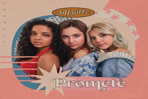 BFF Girls - Promete